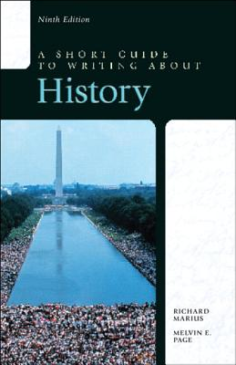 A Short Guide to Writing about History - Marius, Richard, Professor, and Page, Melvin E