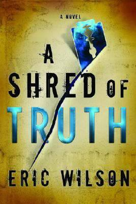A Shred of Truth - Wilson, Eric