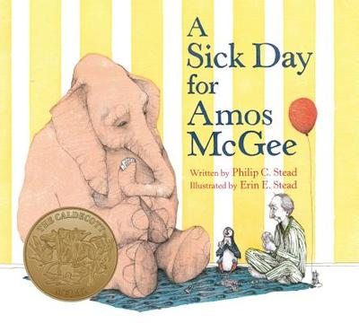 A Sick Day for Amos McGee - Stead, Philip C
