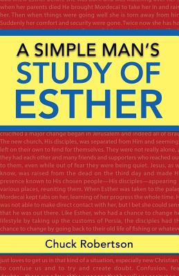 A Simple Man's Study of Esther - Robertson, Chuck