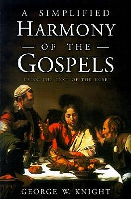 A Simplified Harmony of the Gospels - Knight, George W