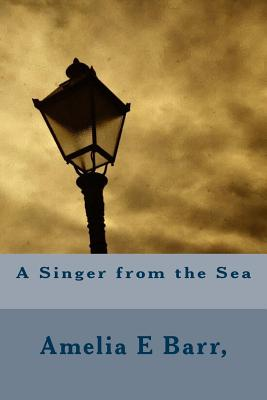A Singer from the Sea - Barr, Amelia E