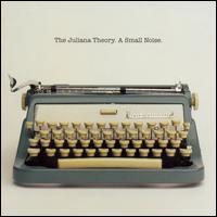 A Small Noise - The Juliana Theory