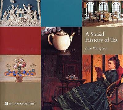A Social History of Tea - Pettigrew, Jane