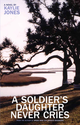 A Soldier's Daughter Never Cries - Jones, Kaylie