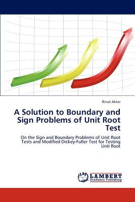 A Solution to Boundary and Sign Problems of Unit Root Test - Akter Rinat