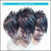 A Song Across Wires - BT