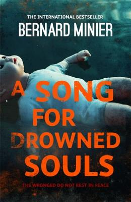 A Song for Drowned Souls - Minier, Bernard, and Anderson, Alison (Translated by)