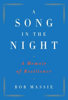 A Song in the Night: A Memoir of Resilience - Massie, Bob