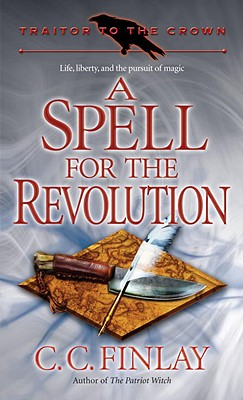 A Spell for the Revolution - Finlay, C C