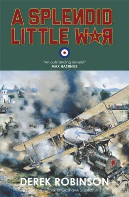 A Splendid Little War - Robinson, Derek