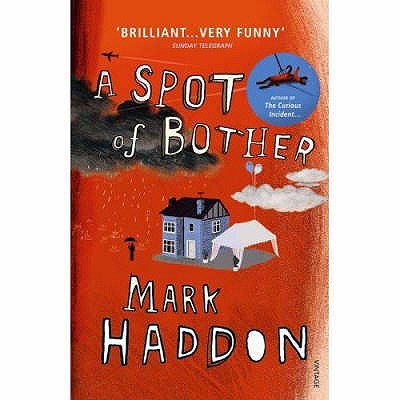 A Spot of Bother - Haddon, Mark