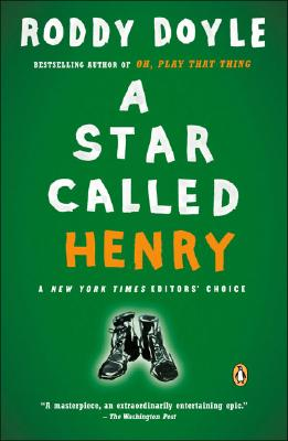 A Star Called Henry - Doyle, Roddy