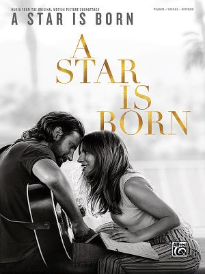 A Star Is Born: Music from the Original Motion Picture Soundtrack - Alfred Music