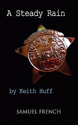 A Steady Rain - Huff, Keith