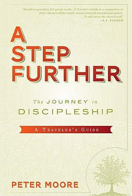 A Step Further: A Traveler's Guide - Moore, Peter C