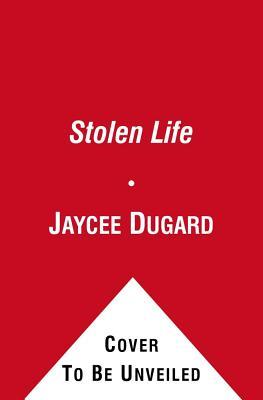 A Stolen Life - Dugard, Jaycee