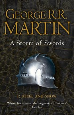 A Storm of Swords: Part 1 Steel and Snow - Martin, George R. R.