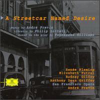 A Streetcar Named Desire - Anthony Dean Griffey (vocals); Elizabeth Futral (vocals); Josepha Gayer (vocals); Judith Forst (vocals); Ray Reinhardt (vocals); Renée Fleming (vocals); Rodney Gilfry (vocals); San Francisco Opera Orchestra; André Previn (conductor)