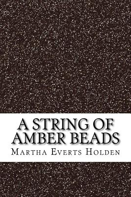 A String of Amber Beads - Holden, Martha Everts