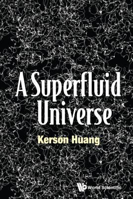 A Superfluid Universe - Huang, Kerson