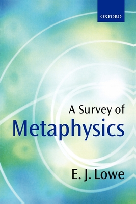 A Survey of Metaphysics - Lowe, E J