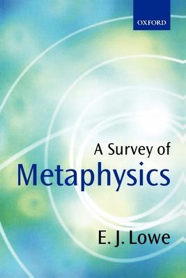 A Survey of Metaphysics - Lowe, E J
