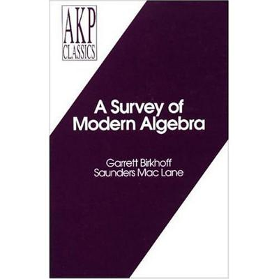 A Survey of Modern Algebra - Birkhoff, Garrett, and Mac Lane, Saunders