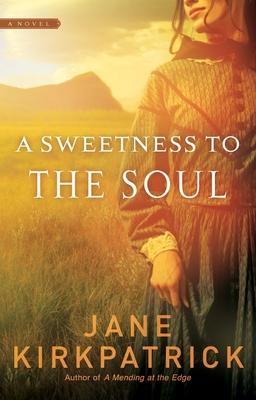 A Sweetness to the Soul - Kirkpatrick, Jane