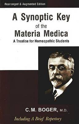 A Synoptic Key of the Materia Medica: A Treatise for Homeopathic Students - Boger, Cyrus Maxwell, MD