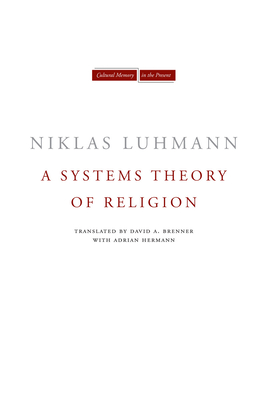 A Systems Theory of Religion - Luhmann, Niklas, Professor, and Brenner, David (Translated by), and Hermann, Adrian (Translated by)