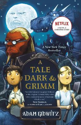 A Tale Dark and Grimm - Gidwitz, Adam