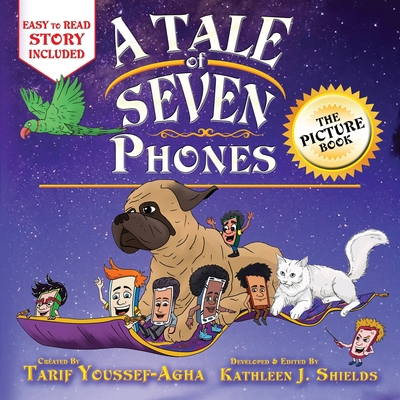A Tale of Seven Phones, The Picture Book - Youssef-Agha, Tarif, and Shields, Kathleen J