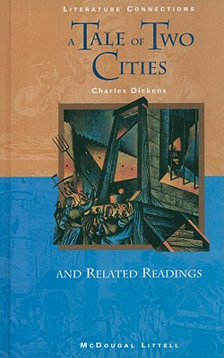 A Tale of Two Cities and Related Readings - Dickens, Charles, and De Gouges, Olympe, and Robespierre, Maximilien