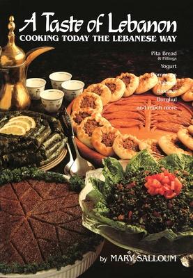A Taste of Lebanon: Cooking Today the Lebanese Way - Salloum, Mary