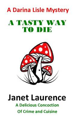 A Tasty Way to Die - Laurence, Janet