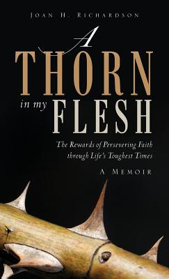 A Thorn in My Flesh - Richardson, Joan H
