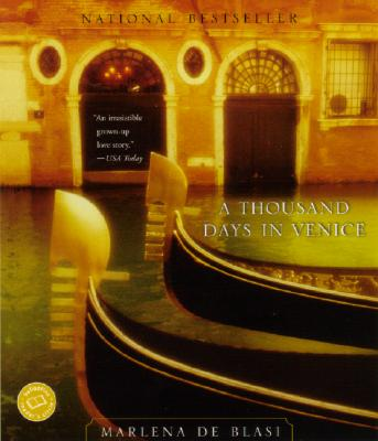 A Thousand Days in Venice - De Blasi, Marlena