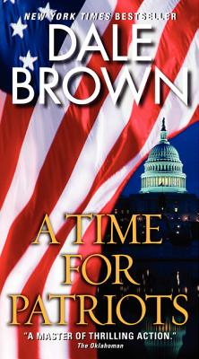 A Time for Patriots - Brown, Dale