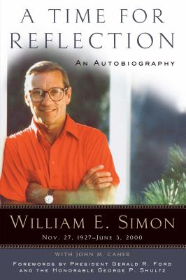 A Time for Reflection: An Autobiography - Simon, William E, and Ford, Gerald R, and Shultz, George P