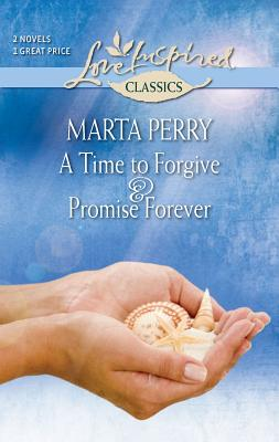 A Time to Forgive & Promise Forever - Perry, Marta