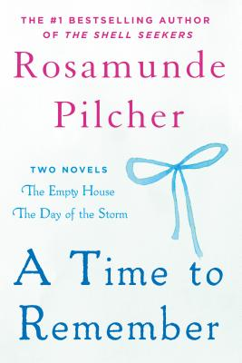 A Time to Remember: The Empty House and the Day of the Storm - Pilcher, Rosamunde