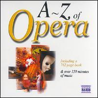 A to Z of Opera - Adriana Kohutkova (vocals); Andrea Martin (bass); Barbara Zagorzanka (soprano); Camerata Budapest; Camerata Transylvanica;...