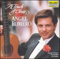 A Touch of Class: Popular Classics Transcribed for Guitar - Angel Romero