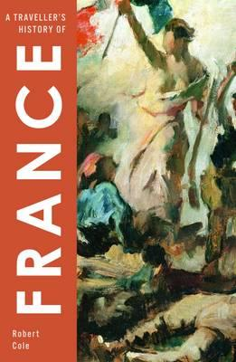 A Traveller's History of France - Cole, Robert