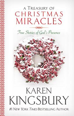 A Treasury of Christmas Miracles: True Stories of God's Presence Today - Kingsbury, Karen