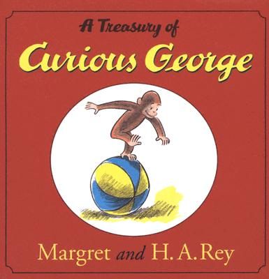 A Treasury of Curious George - Rey, H A, and Rey, Margret