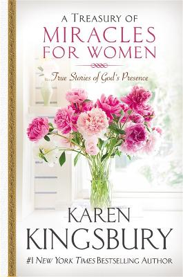 A Treasury of Miracles for Women: True Stories of Gods Presence Today - Kingsbury, Karen