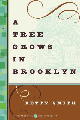 A Tree Grows in Brooklyn - Smith, Betty, and Quindlen, Anna (Foreword by)