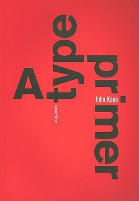 A Type Primer - Kane, John